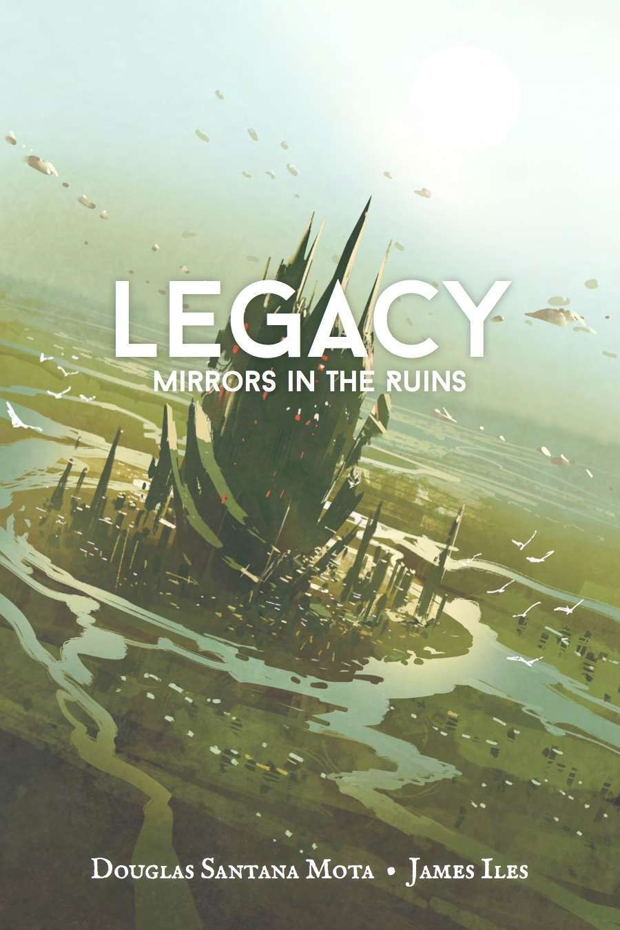 Legacy: Mirrors in the Ruins