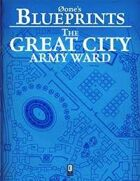 0one's Blueprints: The Great City, Army Ward