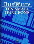 0one's Blueprints: Ten Small Dungeons