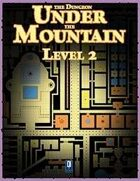 The Dungeon Under the Mountain, Level 2