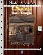 EXplore: Dark Temple