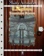 EXplore: Fountain Room