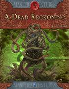 A Dead Reckoning