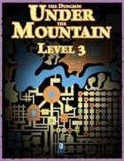 The Dungeon Under the Mountain: Level 3