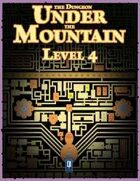 The Dungeon Under the Mountain: Level 4