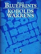 0one\'s Blueprints: Kobolds Warrens