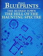 0one's Blueprints: The Ruined Town, Hill of the Haunting Spectre
