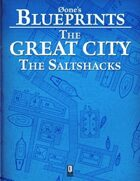 0one's Blueprints: The Great City, The Saltshacks