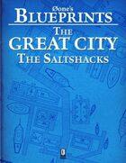 0one's Blueprints: The Great City, The Saltshacks