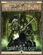 The Road to Revolution: Tides of Blood