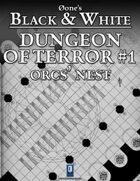 Dungeon of Terror #1: Orcs' Nest