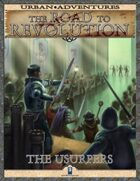 The Road to Revolution: The Usurpers