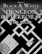Dungeon of Terror #4: The Maze