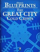 Øone's Blueprints: The Great City, Cold Crypts