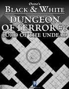 Dungeon of Terror #6: Lord of the Undead
