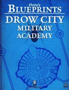 Øone's Blueprints: Drow City - Military Academy