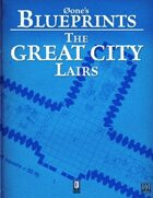 0one\'s Blueprints: The Great City, Lairs