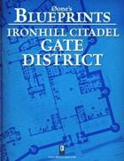 0one\'s Blueprints: Ironhill Citadel - Gate District