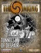 The Sinking: Tunnels of Despair
