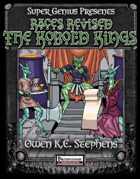 SGG Presents: Races Revised: The Kobold Kings