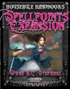 Houserule Handbooks: Spellpoints Expansion