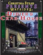 Christina Stiles Presents: Waysides - Didjer's Crab House