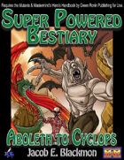 Super Powered Bestiary: Aboleth to Cyclops