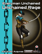 Everyman Unchained: Unchained Rage