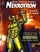 Super Powered Legends: Nekrotron