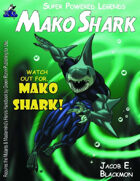 Super Powered Legends: Mako Shark