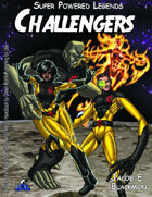 Super Powered Legends: The Challenger Foundation
