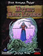 Four Horsemen Present: Mythic Magic Expanded