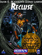 Iconic Legends: Recluse