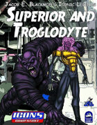 Iconic Legends: Superior and Troglodyte