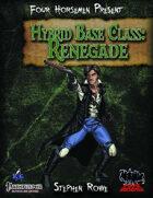 Four Horsemen Present: Hybrid Class: Renegade