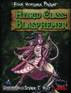 Four Horsemen Present: Hybrid Class: Blasphemer