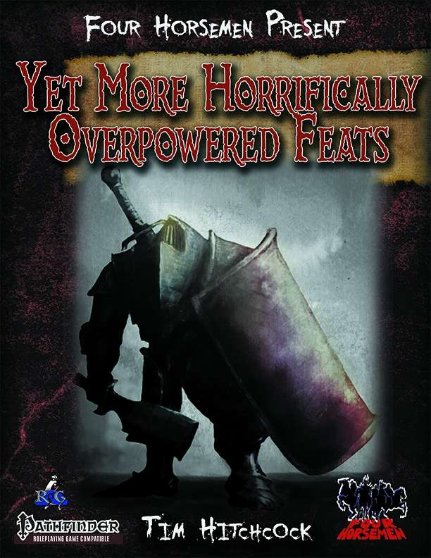 Four Horsemen Present: Yet More Horrifically Overpowered Feats