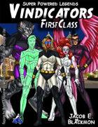 Super Powered Legends: Vindicators: First Class