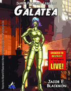 Super Powered Legends: Galatea