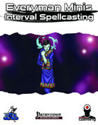 Everyman Minis: Interval Spellcasting