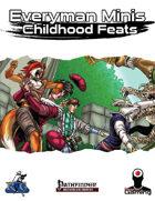 Everyman Minis: Childhood Feats