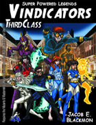Super Powered Legends: Vindicators Third Class