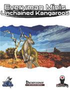 Everyman Minis: Unchained Kangaroos
