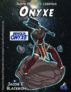 Super Powered Legends: Onyxe
