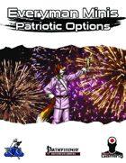 Everyman Minis: Patriotic Options