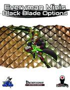 Everyman Minis: Black Blade Options