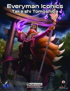 Everyman Iconics: Taka'shi