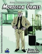 Super Powered Legends: Mordechai Graves