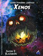 Super Powered Legends: Xenos