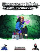 Everyman Minis: Haunt Invocations